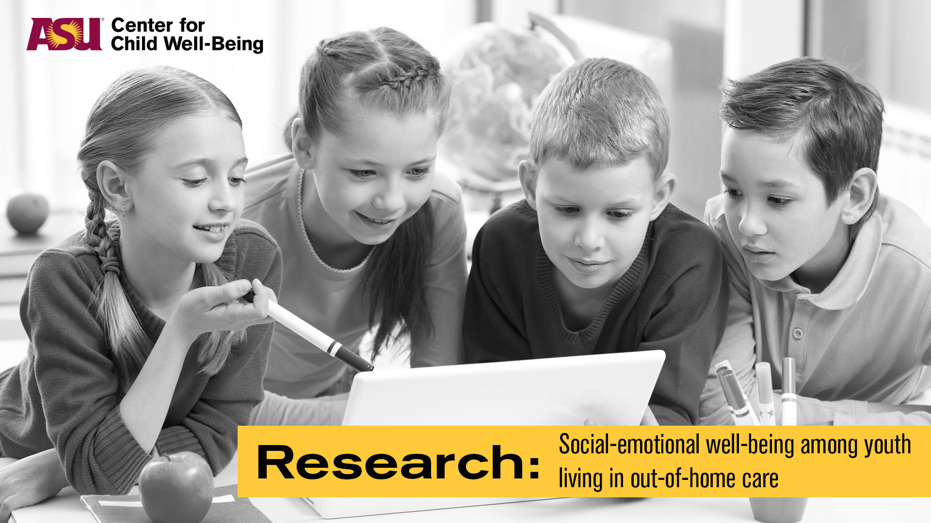 ASU Research- Social Emotional Well Being of Youth in Out of Home Care