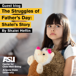 Arizona State University, ASU, #1Innovation, Children of Incarcerated Parents. CIP, Be the Solution , Fathers Day, Parenting in prison, celebrating holidays with a parent in prison, incarceration, COIP, Dads in prison, moms in prison