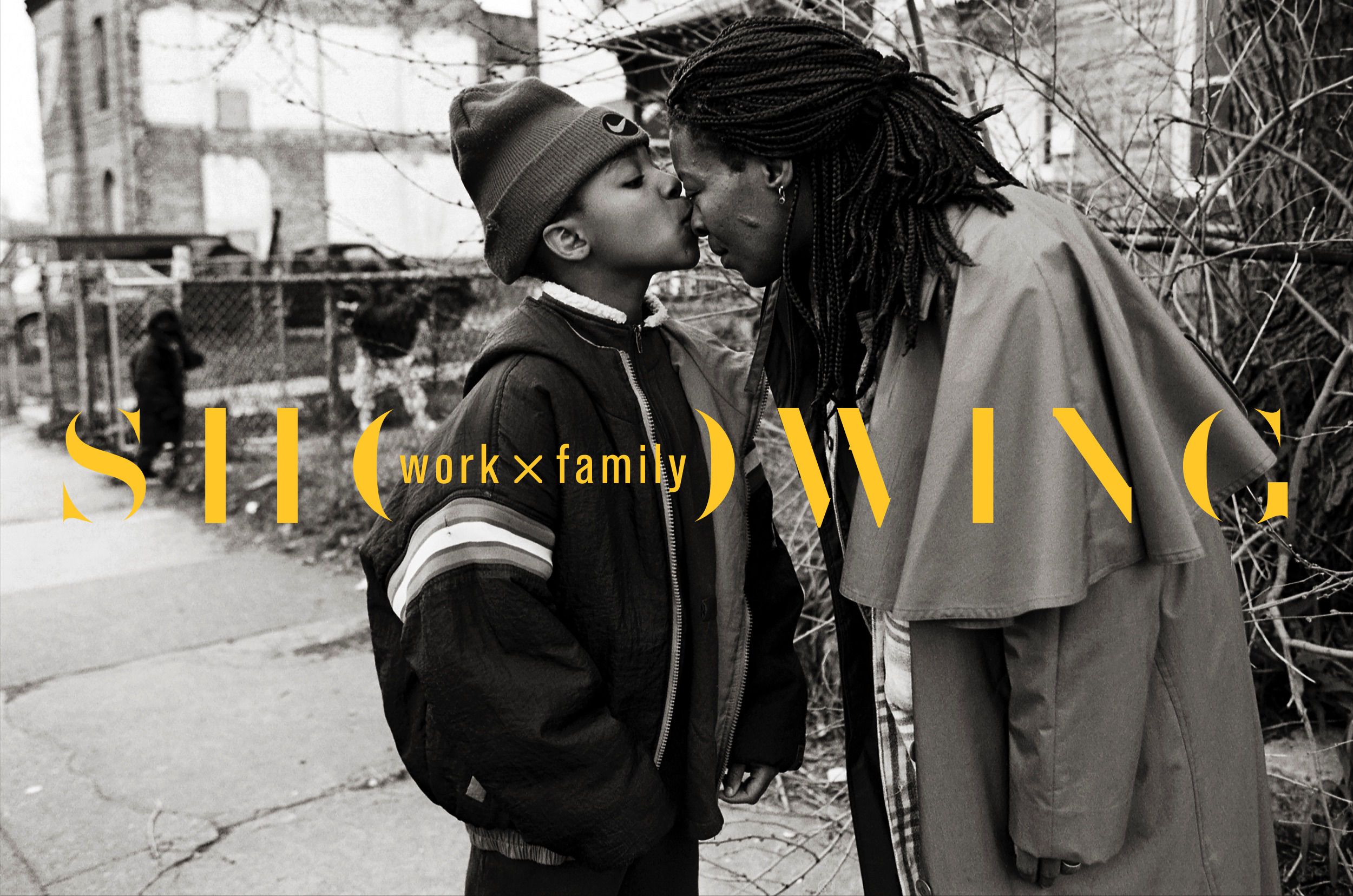"A mother and her son, with the words ""Showing: work x family"""